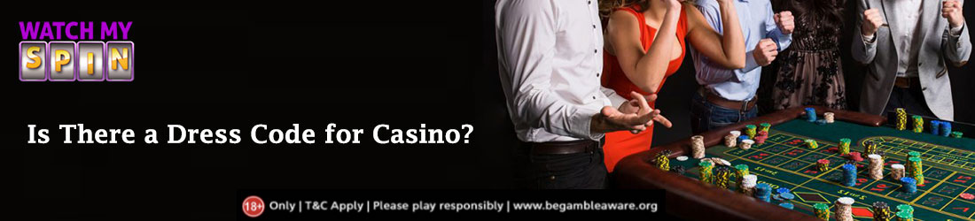 is there a dress code for casino