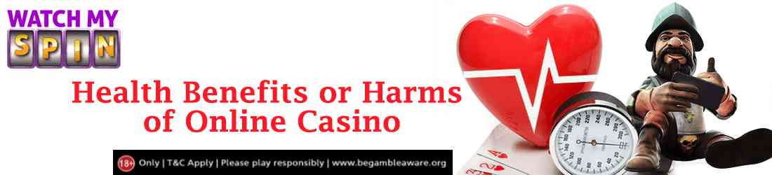 what-are-health-benefits-or-harms-of-online-casino