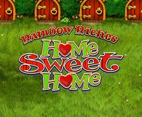 Play Rainbow Riches Home Sweet Home Slot At The Best Online Casino In UK